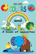 Baby Loves Colors and a Book of Opposites PDF