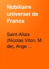 Nobiliaire universel de France: ou Recueil général des généalogies historiques des maisons nobles de ce royaume, Volume1