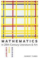 Mathematics in Twentieth-Century Literature and Art