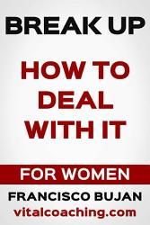 Break Up How To Deal With It For Women Book PDF