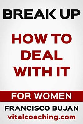 BREAK UP   HOW TO DEAL WITH IT   FOR WOMEN