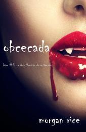 Obcecada (Livro #12 da série Memórias de Um Vampiro)