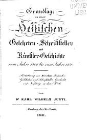 Grundlage zu einer hessischen gelehrten und schriftsteller geschichte seit der reformation bis auf gegenwärtige zeiten: Band 19