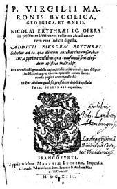 Bucolica, Georgica, et Aeneis, Nicolai Erythraei opera in pristinam lectionem restituta, et ad rationem eius Indicis digesta, additis eiusdem Erythraei Scholiis (etc.)