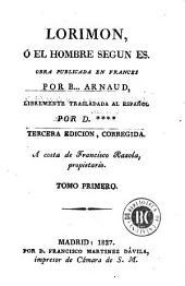 Lorimon, ó, El hombre segun es: obra publicada en frances por B... Arnaud