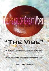"""The Pearl of Great Worth!: """"The Vibe"""""""