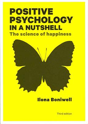 Positive Psychology In A Nutshell  The Science Of Happiness PDF