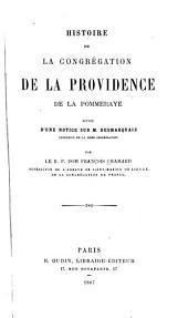 Histoire de la Congrégation de la Providence de La Pommeraye: suivie dʾune notice sur M. Desmarquais, Supérieur de la même congrégation