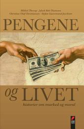 Pengene og livet: Historier om marked og moral