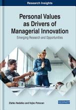 Personal Values as Drivers of Managerial Innovation  Emerging Research and Opportunities PDF