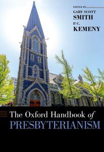 The Oxford Handbook of Presbyterianism PDF