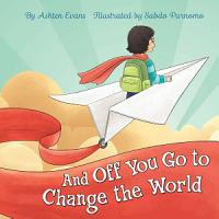 And Off You Go to Change the World PDF