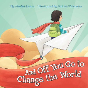 And Off You Go to Change the World