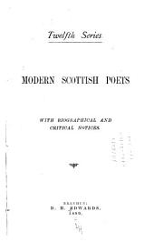 Modern Scottish Poets: With Biographical and Critical Notices, Volume 12