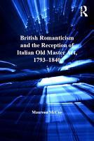 British Romanticism and the Reception of Italian Old Master Art  1793 1840 PDF