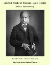 Selected Works of Thomas Henry Huxley
