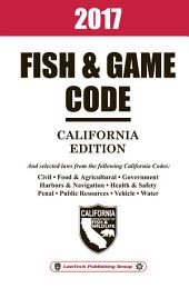 2017 California Fish and Game Code Unabridged