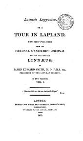 Lachesis Lapponica, Or A Tour in Lapland,