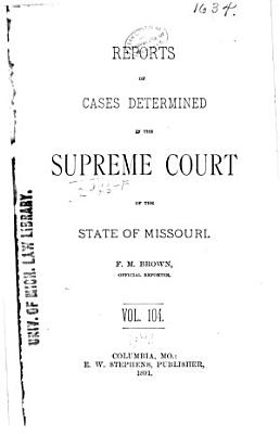 Reports of Cases Determined by the Supreme Court of the State of Missouri PDF