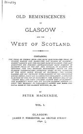 Old Reminiscences of Glasgow and the West of Scotland: Containing the Trial of Thomas Muir ...