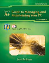 A+ Guide to Managing & Maintaining Your PC: Edition 7