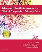 Advanced Health Assessment   Clinical Diagnosis in Primary Care   E Book PDF