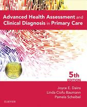 Advanced Health Assessment & Clinical Diagnosis in Primary Care: Edition 5