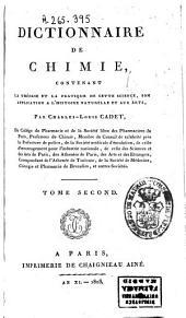 Dictionnaire de chimie contenant la théorie et la pratique de cette science, son application à l'histoire naturelle et aux arts: Volume2