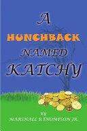 A Hunchback Named Katchy