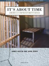 It's About Time: America's Imprisonment Binge: Edition 4