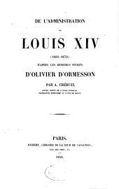 De l'administration de Louis XIV, 1664-1672: d'après les mémoires inédits d'Olivier d'Ormesson