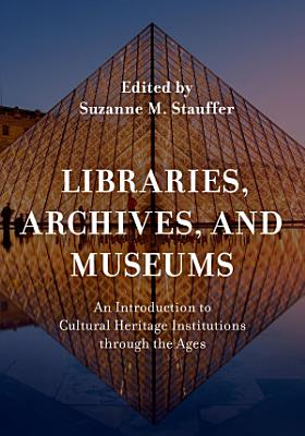 Libraries  Archives  and Museums PDF