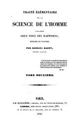 Traité élémentaire de la science de l'homme considéré sous tous ses rapports: enrichi de figures, Volume2