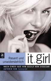 It Girl - Rasant und unwiderstehlich