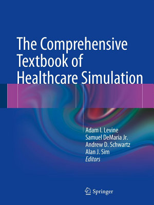 The Comprehensive Textbook of Healthcare Simulation PDF