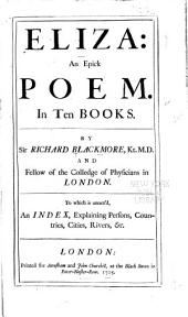 Eliza: An Epick Poem. In Ten Books