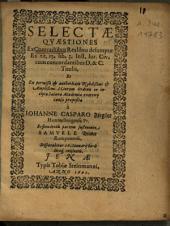 Selectae Quaestiones Ex Contractibus Realibus desumptae Ex tit. 15. lib. 3. Inst. Iur. Civ. cum concordantibus D. & C. Titulis