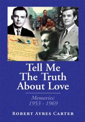 Tell Me The Truth About Love: Memories: 1953-1969
