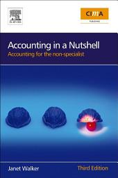 Accounting in a Nutshell: Accounting for the non-specialist, Edition 3