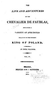 The Life and Adventures of the Chevalier de Faublas: Including a Variety of Anecdotes Relative to the Present King of Poland, Volume 4