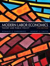 Modern Labor Economics: Theory and Public Policy, Edition 11