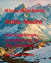 Stille Nacht: Hochgebirgswanderung in der Schweiz