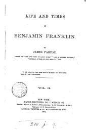 Life and Times of Benjamin Franklin: Volume 2