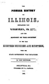 The Pioneer History of Illinois  Containing the Discovery in 1673  and the History of the Country to the Year Eighteen Hundred and Eighteen  Etc PDF