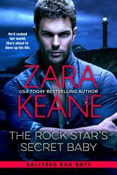 The Rock Star's Secret Baby (Ballybeg Bad Boys, Book 2)
