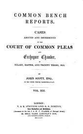 Common Bench Reports: Cases Argued and Determined in the Court of Common Pleas ... 1845[-1856].