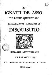 De libris quibusdam hispanorum rarioirbus disquisitio