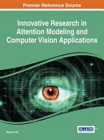 Innovative Research in Attention Modeling and Computer Vision Applications PDF
