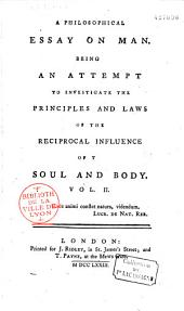 A Philosophical Essay on Man... 1773: Volume 1