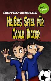 Heißes Spiel für Coole Kicker -